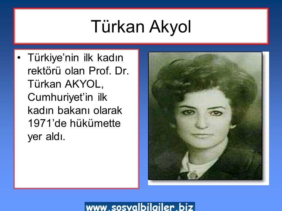 Türkan Akyol Türkiye'nin ilk kadın rektörü olan Prof.