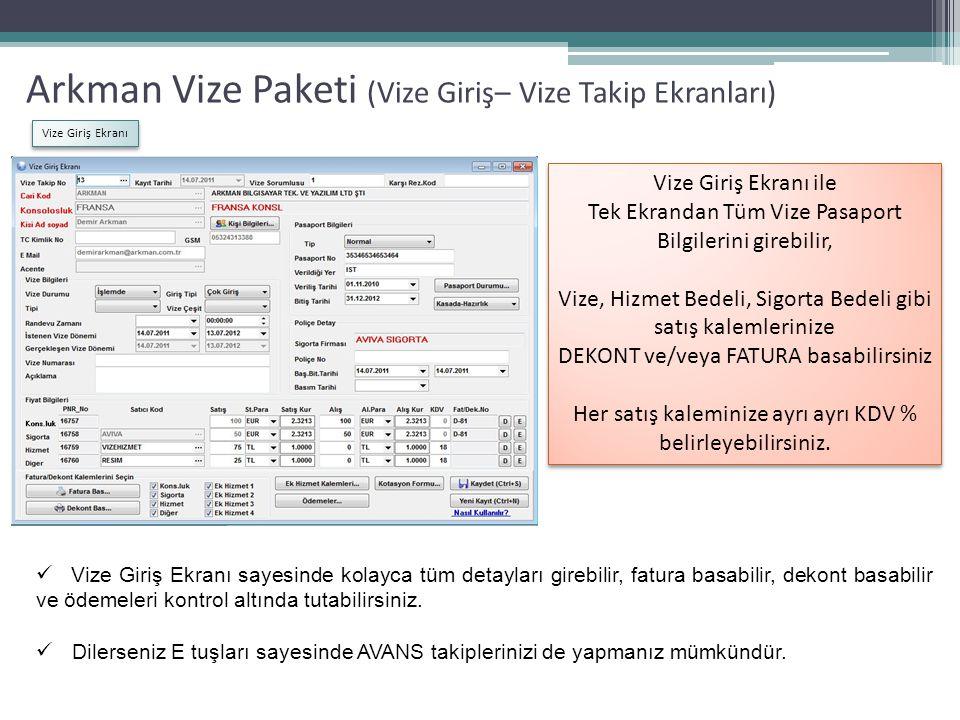 Arkman Vize Paketi (Vize Giriş– Vize Takip Ekranları)