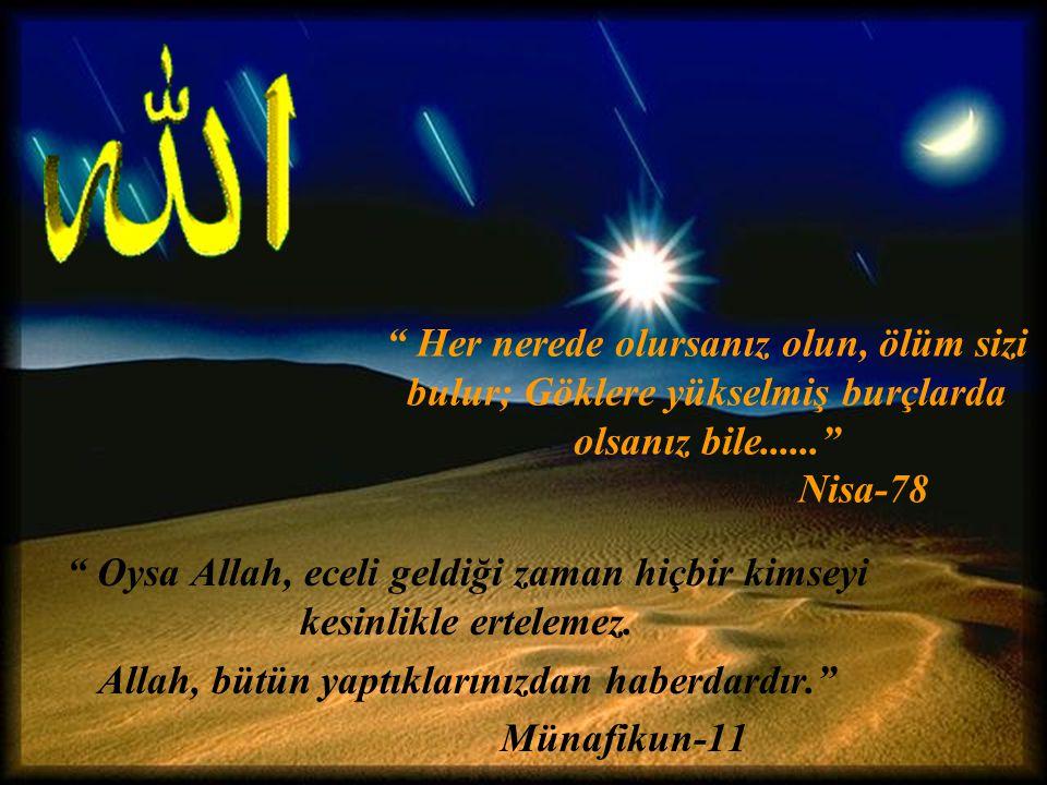 Oysa Allah, eceli geldiği zaman hiçbir kimseyi kesinlikle ertelemez.