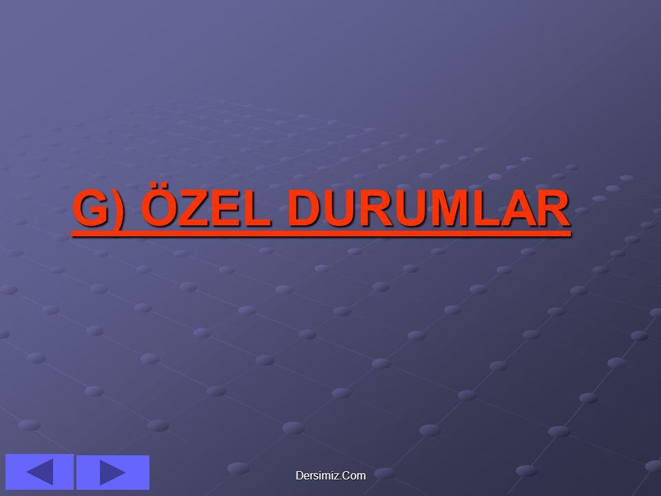 G) ÖZEL DURUMLAR Dersimiz.Com
