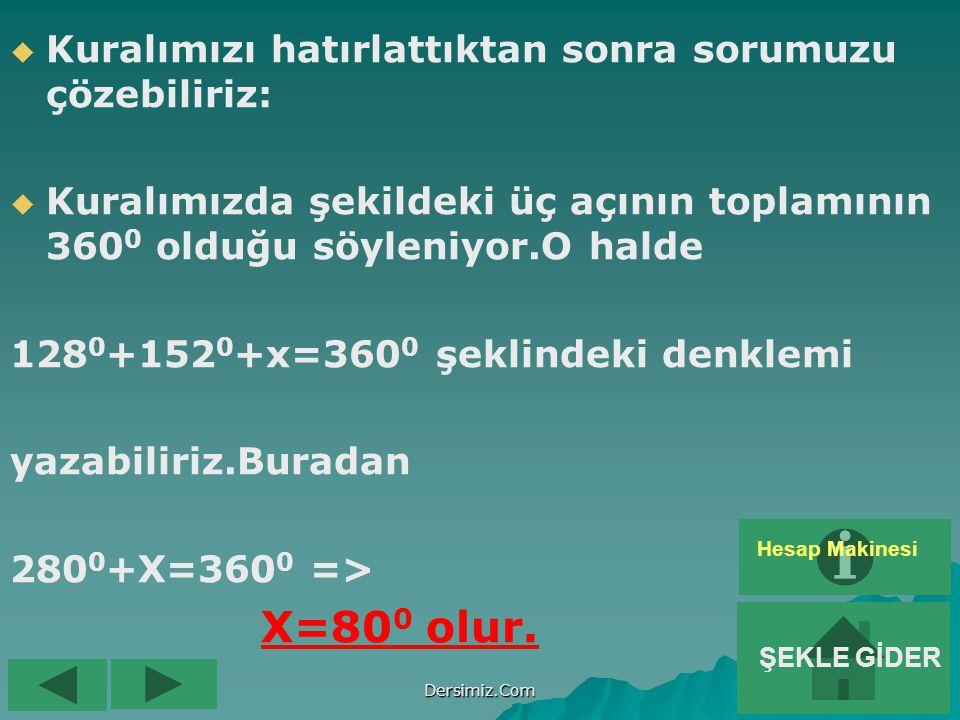 X=800 olur. Kuralımızı hatırlattıktan sonra sorumuzu çözebiliriz: