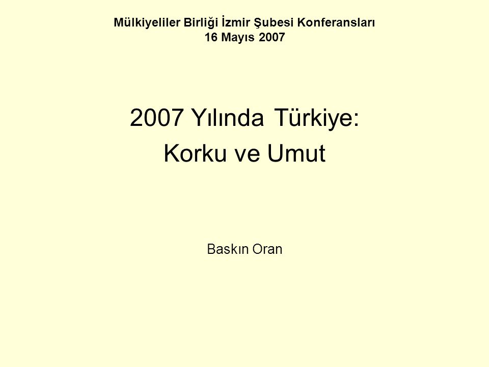 Mülkiyeliler Birliği İzmir Şubesi Konferansları 16 Mayıs 2007