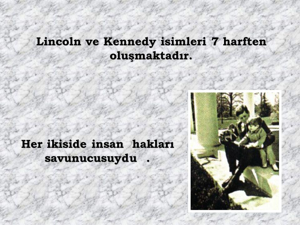 Lincoln ve Kennedy isimleri 7 harften oluşmaktadır.