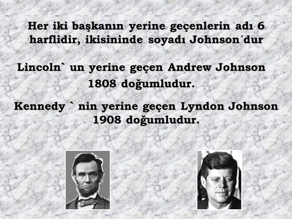 Lincoln` un yerine geçen Andrew Johnson 1808 doğumludur.