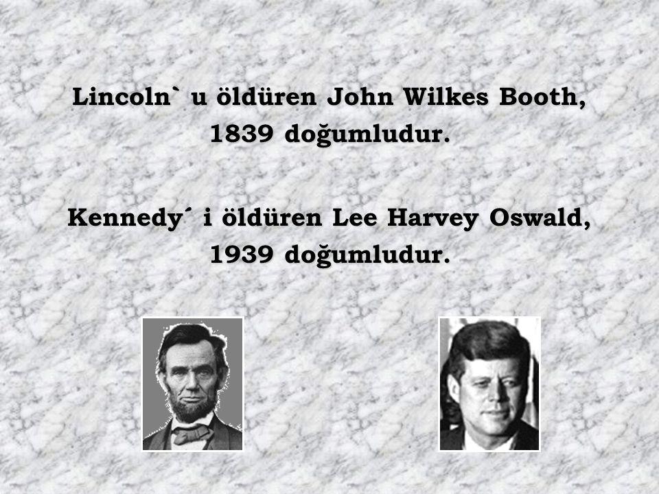 Lincoln` u öldüren John Wilkes Booth, 1839 doğumludur.