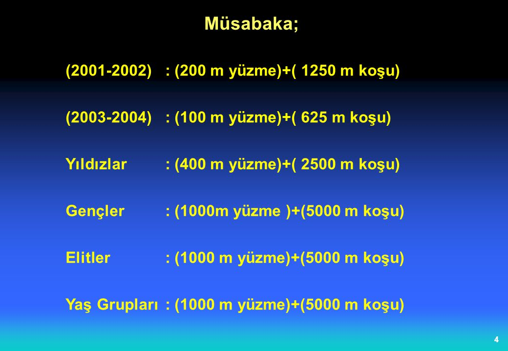 Müsabaka; (2001-2002) : (200 m yüzme)+( 1250 m koşu)