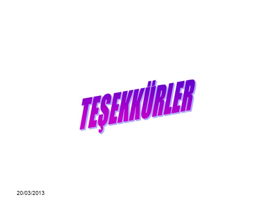 TEŞEKKÜRLER 20/03/2013