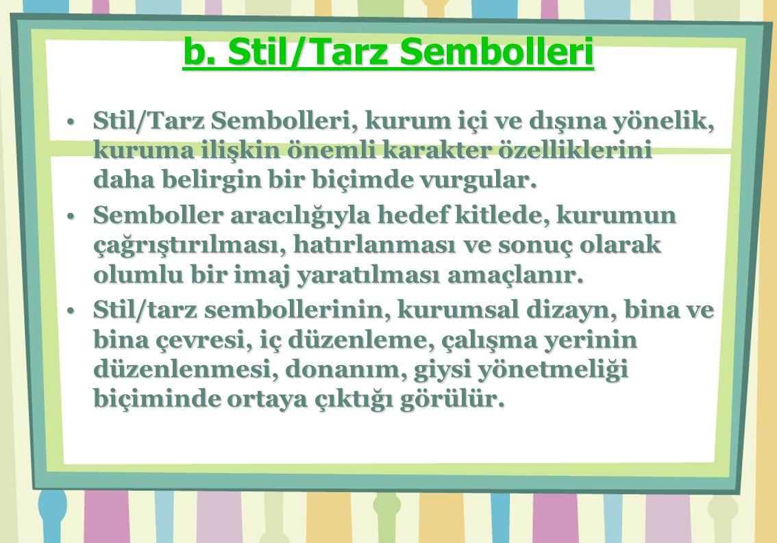 b. Stil/Tarz Sembolleri