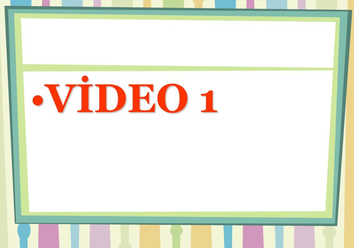 VİDEO 1