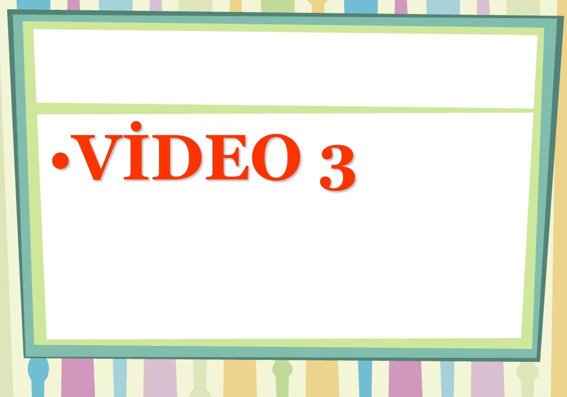 VİDEO 3