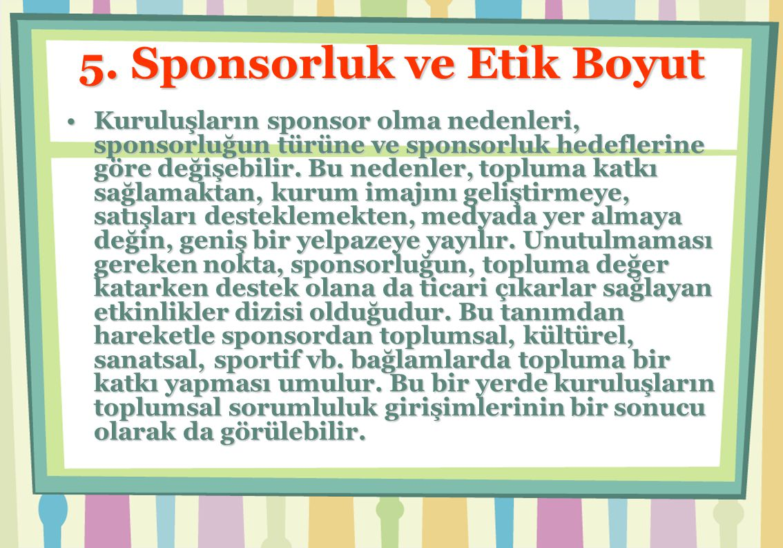 5. Sponsorluk ve Etik Boyut