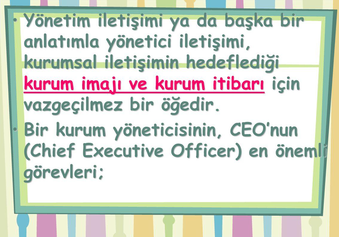 Yönetim iletişimi ya da başka bir anlatımla yönetici iletişimi, kurumsal iletişimin hedeflediği kurum imajı ve kurum itibarı için vazgeçilmez bir öğedir.