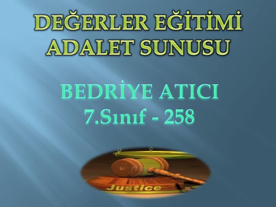 DEĞERLER EĞİTİMİ ADALET SUNUSU BEDRİYE ATICI 7.Sınıf - 258
