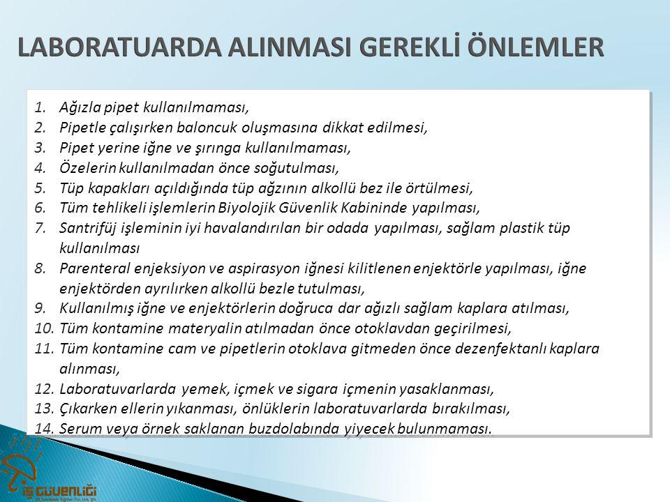 LABORATUARDA ALINMASI GEREKLİ ÖNLEMLER