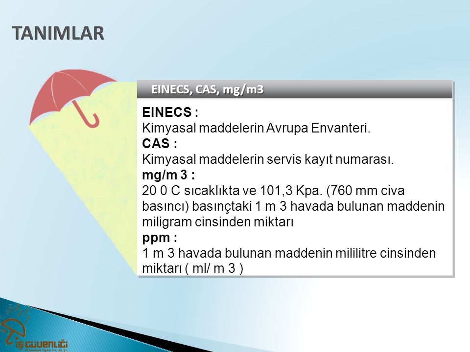 TANIMLAR EINECS, CAS, mg/m3 EINECS :