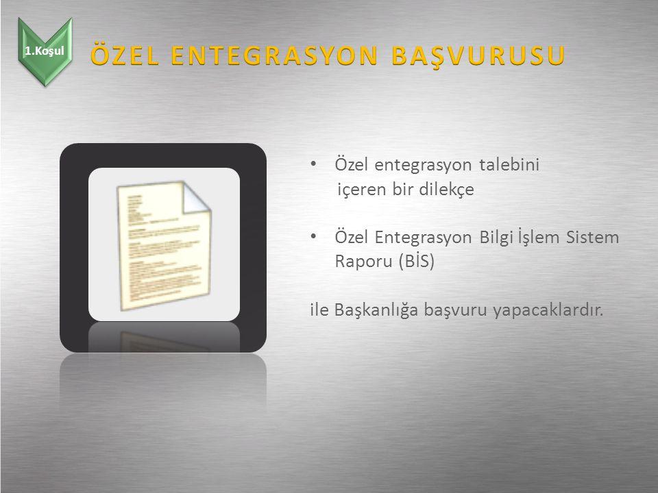 ÖZEL ENTEGRASYON BAŞVURUSU