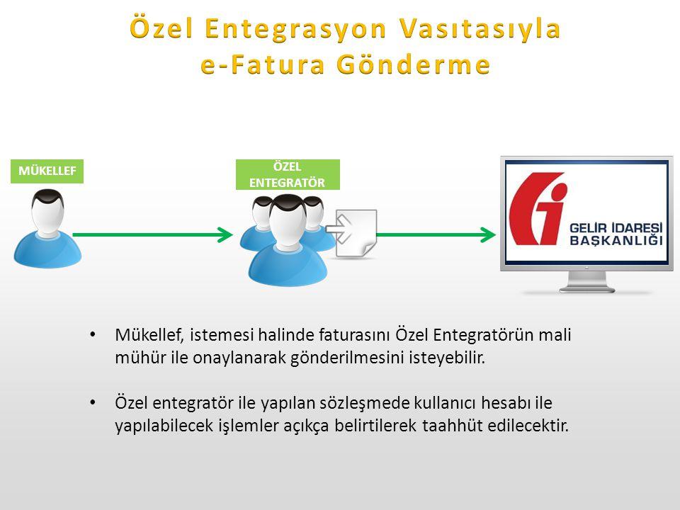 Özel Entegrasyon Vasıtasıyla e-Fatura Gönderme