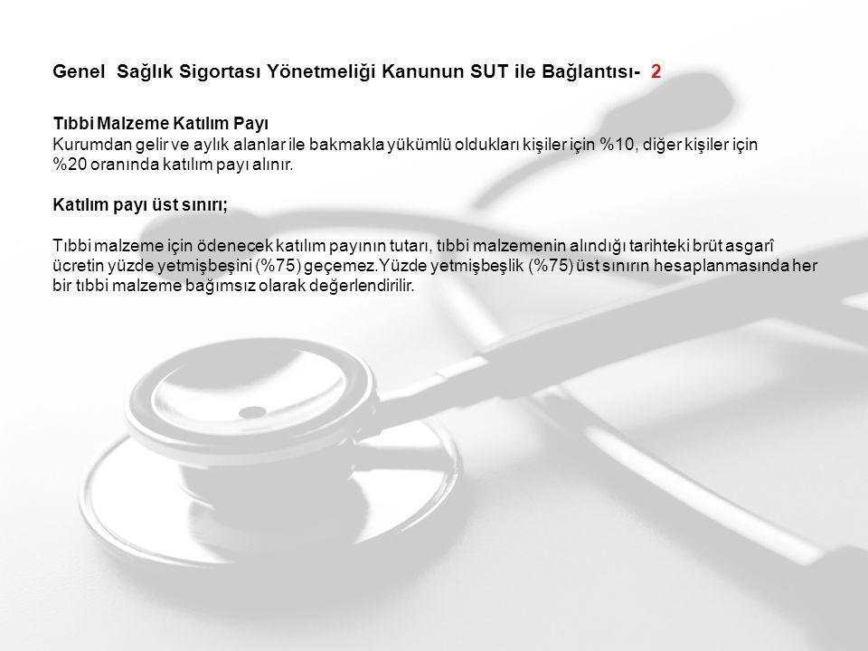 Genel Sağlık Sigortası Yönetmeliği Kanunun SUT ile Bağlantısı- 2