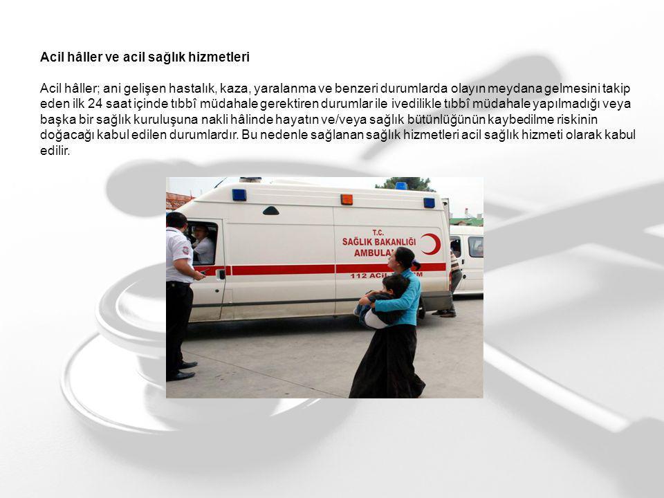 Acil hâller ve acil sağlık hizmetleri