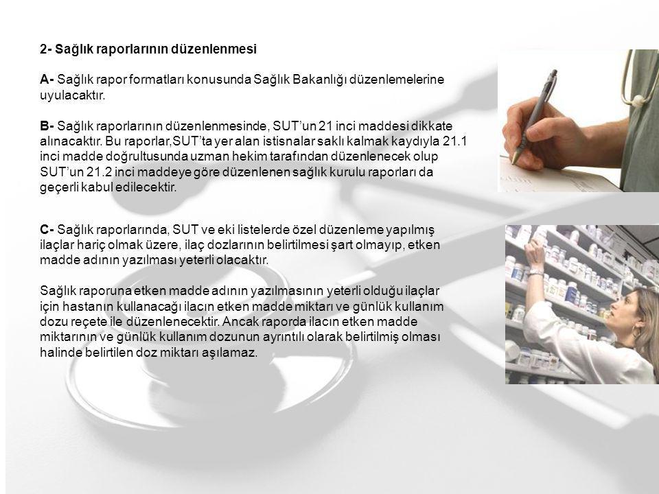 2- Sağlık raporlarının düzenlenmesi