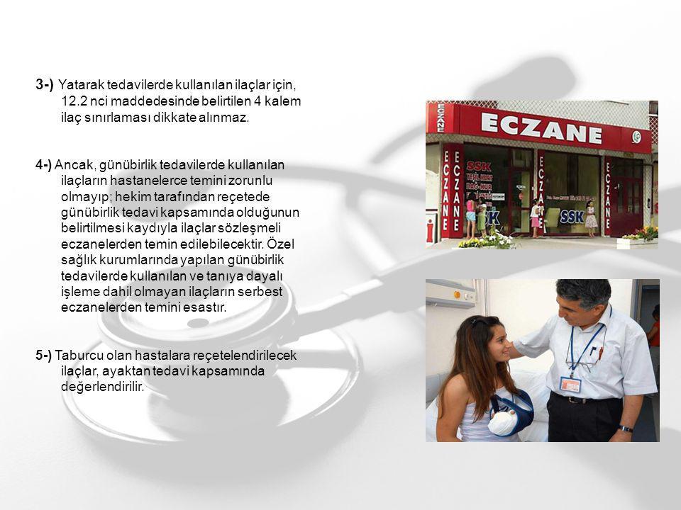3-) Yatarak tedavilerde kullanılan ilaçlar için, 12