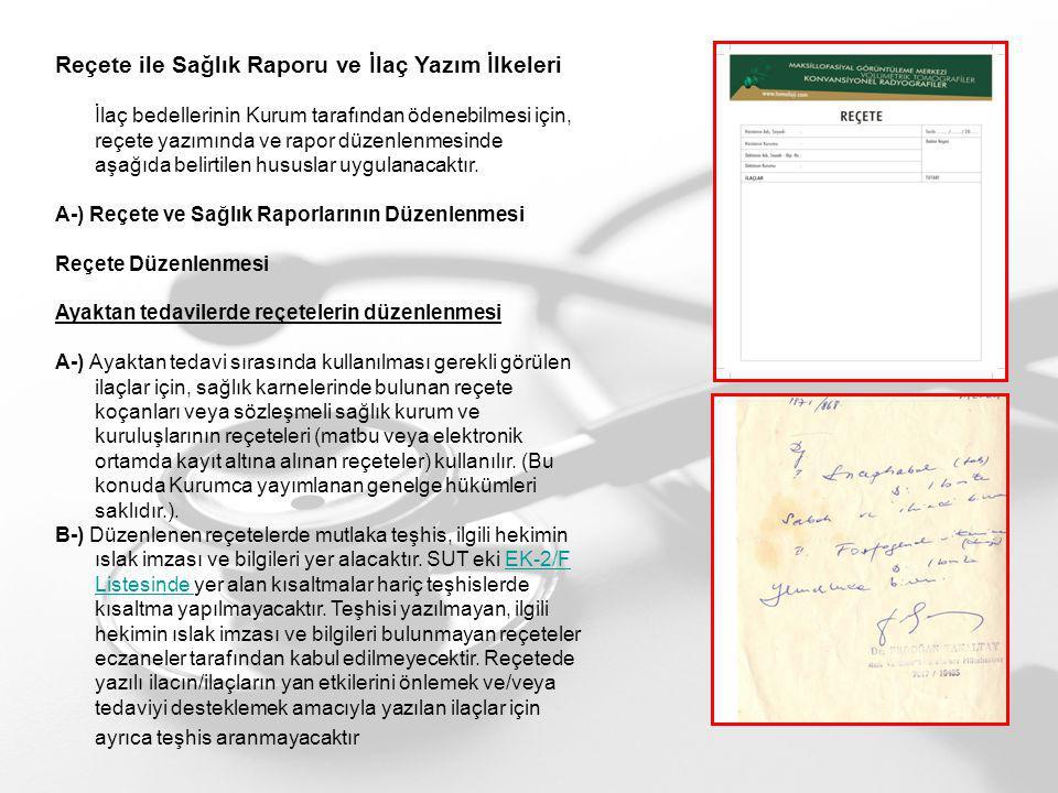 Reçete ile Sağlık Raporu ve İlaç Yazım İlkeleri