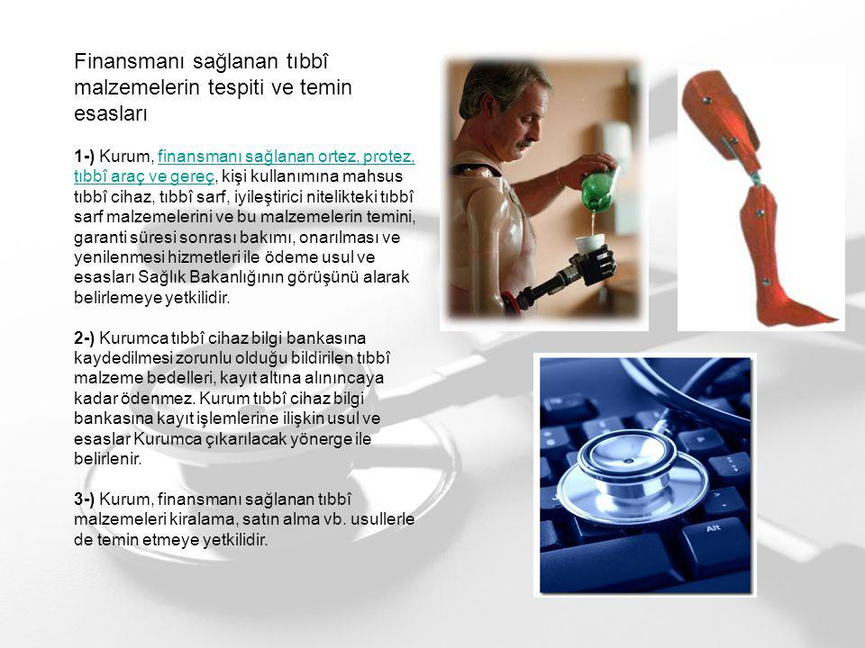 Finansmanı sağlanan tıbbî malzemelerin tespiti ve temin esasları