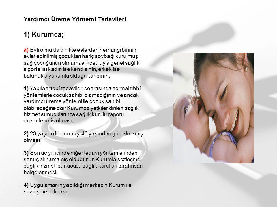1) Kurumca; Yardımcı Üreme Yöntemi Tedavileri