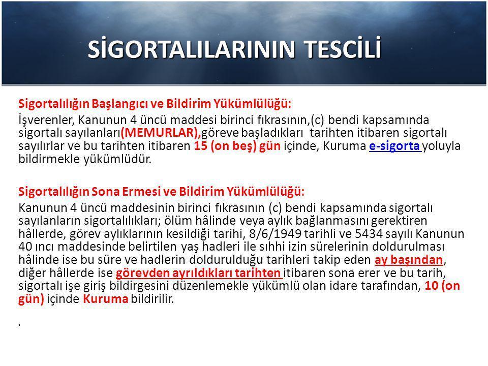 SİGORTALILARININ TESCİLİ