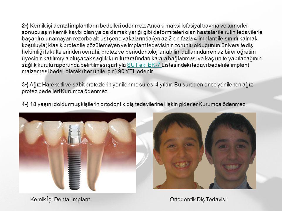 2-) Kemik içi dental implantların bedelleri ödenmez