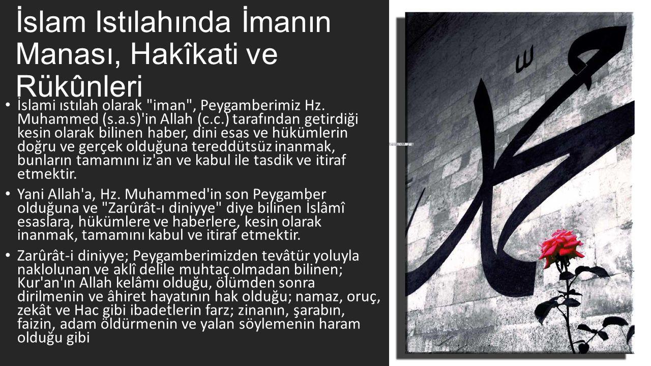 İslam Istılahında İmanın Manası, Hakîkati ve Rükûnleri