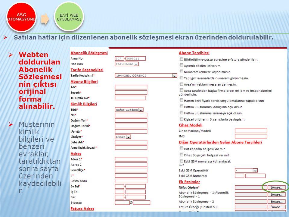 ASG OTOMASYONU BAYİ WEB UYGULAMASI. Satılan hatlar için düzenlenen abonelik sözleşmesi ekran üzerinden doldurulabilir.
