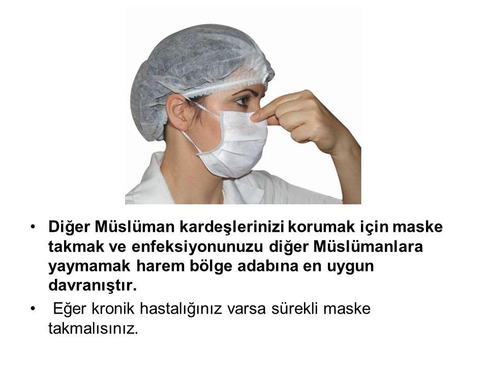Diğer Müslüman kardeşlerinizi korumak için maske takmak ve enfeksiyonunuzu diğer Müslümanlara yaymamak harem bölge adabına en uygun davranıştır.