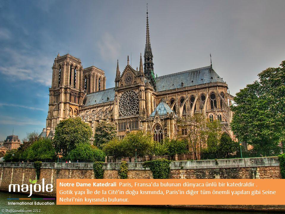 Notre Dame Katedrali Paris, Fransa da bulunan dünyaca ünlü bir katedraldir .