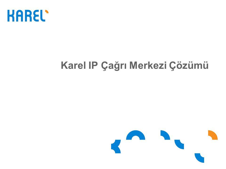 Karel IP Çağrı Merkezi Çözümü