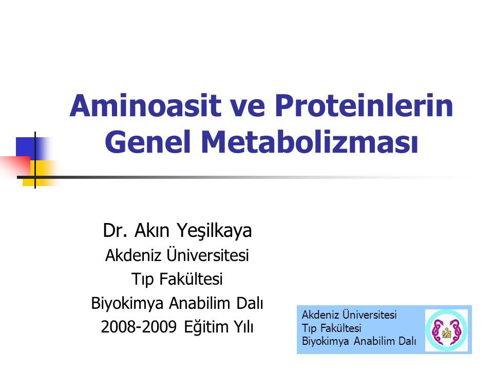 Aminoasit ve Proteinlerin Genel Metabolizması
