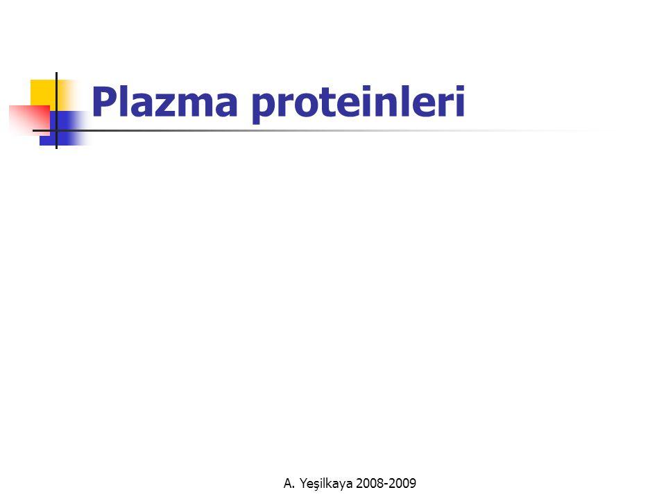 Plazma proteinleri A. Yeşilkaya 2008-2009