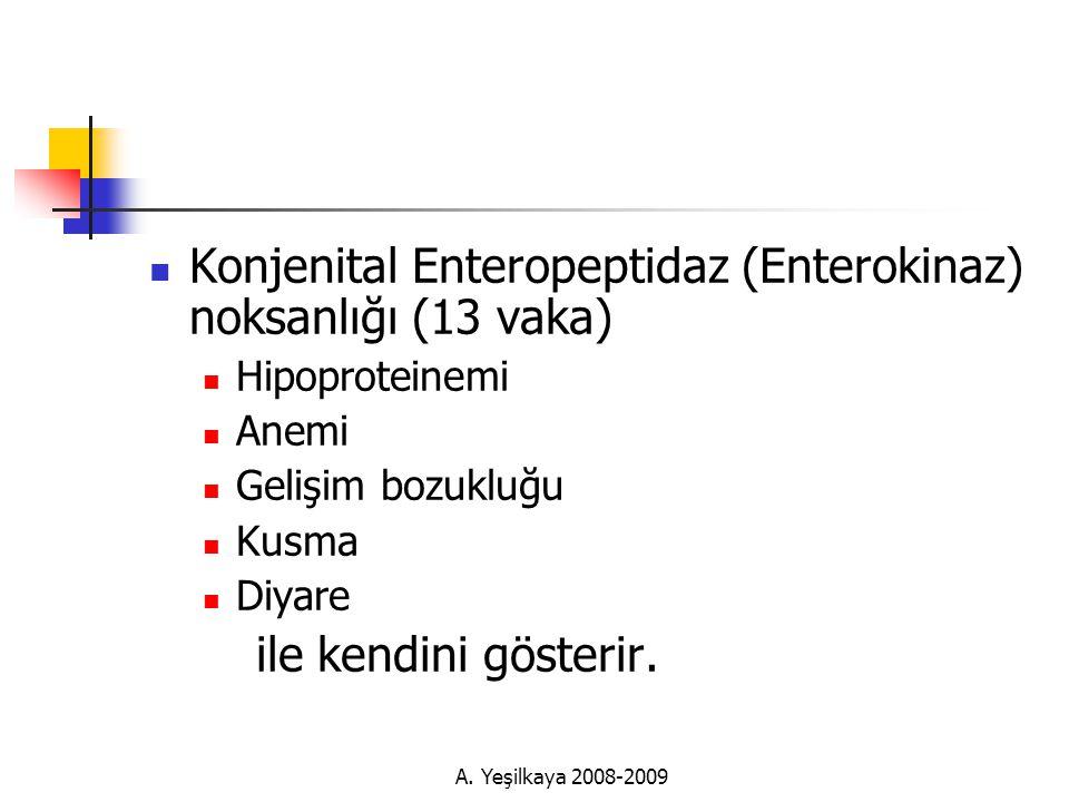 Konjenital Enteropeptidaz (Enterokinaz) noksanlığı (13 vaka)