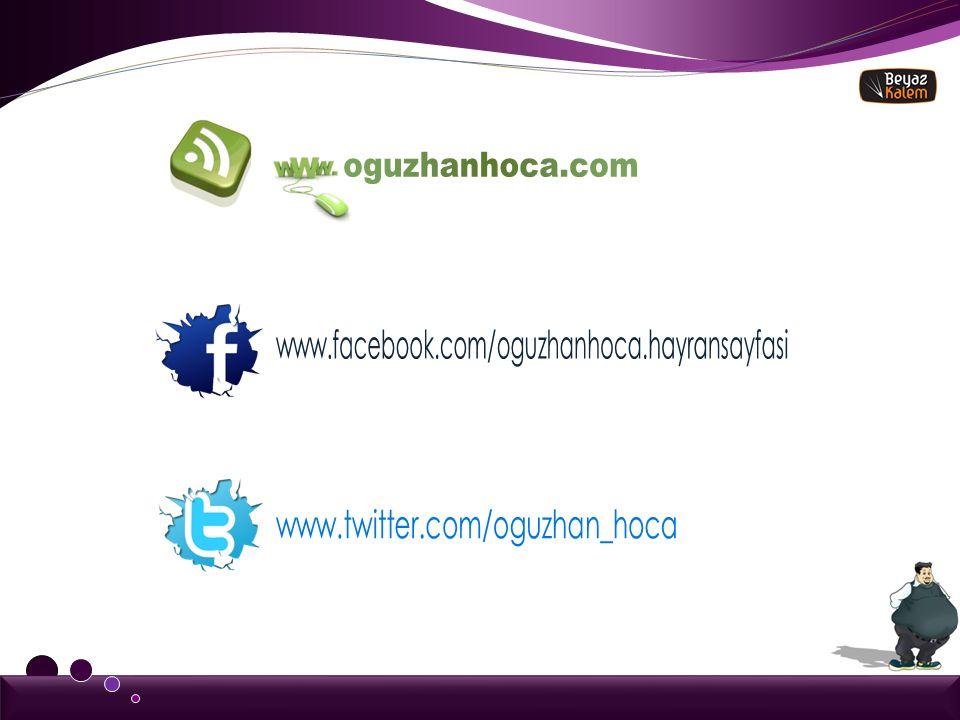 oguzhanhoca.com www.facebook.com/oguzhanhoca.hayransayfasi www.twitter.com/oguzhan_hoca