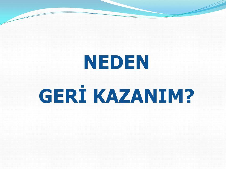 NEDEN GERİ KAZANIM