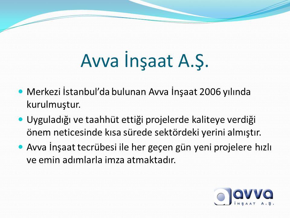 Avva İnşaat A.Ş. Merkezi İstanbul'da bulunan Avva İnşaat 2006 yılında kurulmuştur.