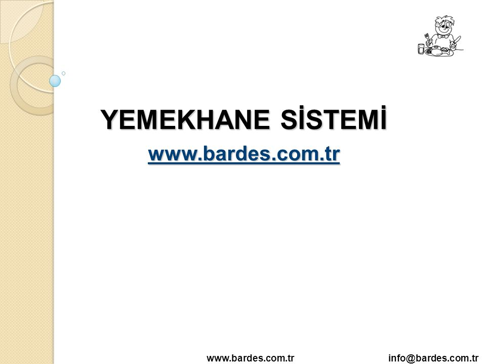 YEMEKHANE SİSTEMİ www.bardes.com.tr www.bardes.com.tr