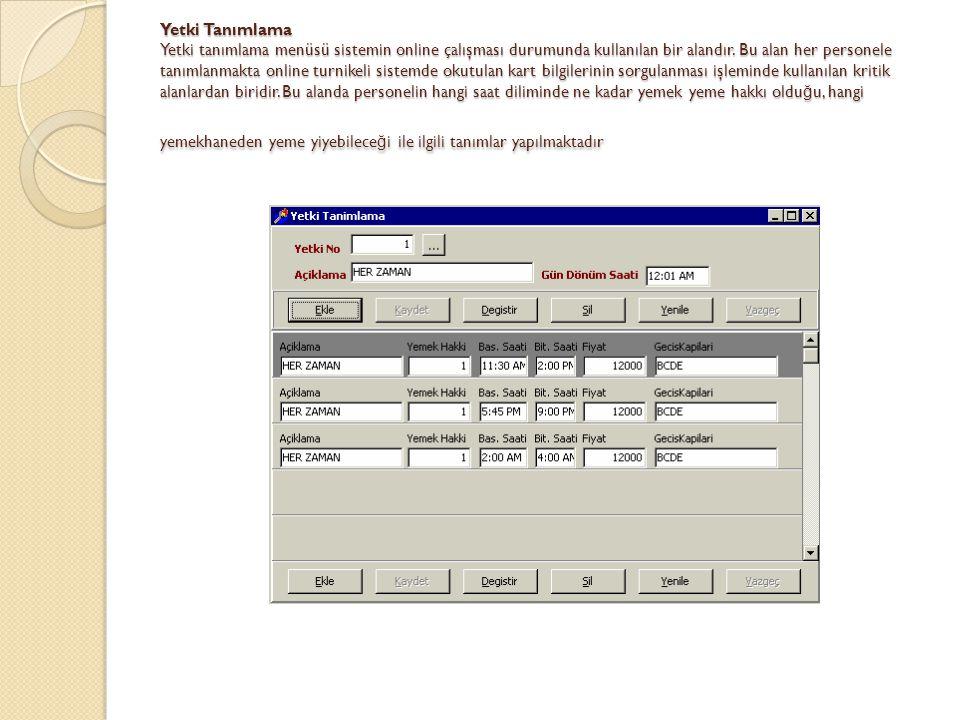 Yetki Tanımlama Yetki tanımlama menüsü sistemin online çalışması durumunda kullanılan bir alandır.