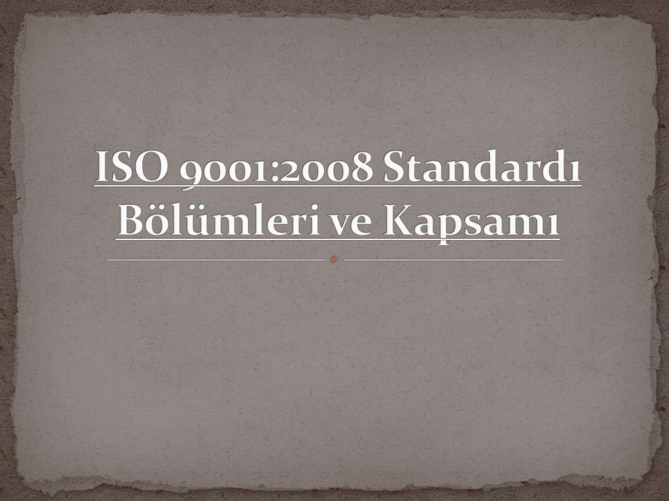 ISO 9001:2008 Standardı Bölümleri ve Kapsamı