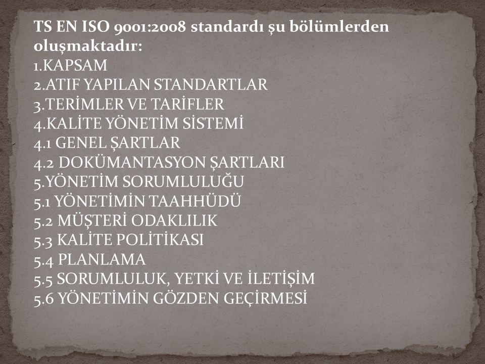 TS EN ISO 9001:2008 standardı şu bölümlerden oluşmaktadır: