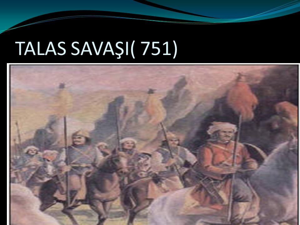 TALAS SAVAŞI( 751)