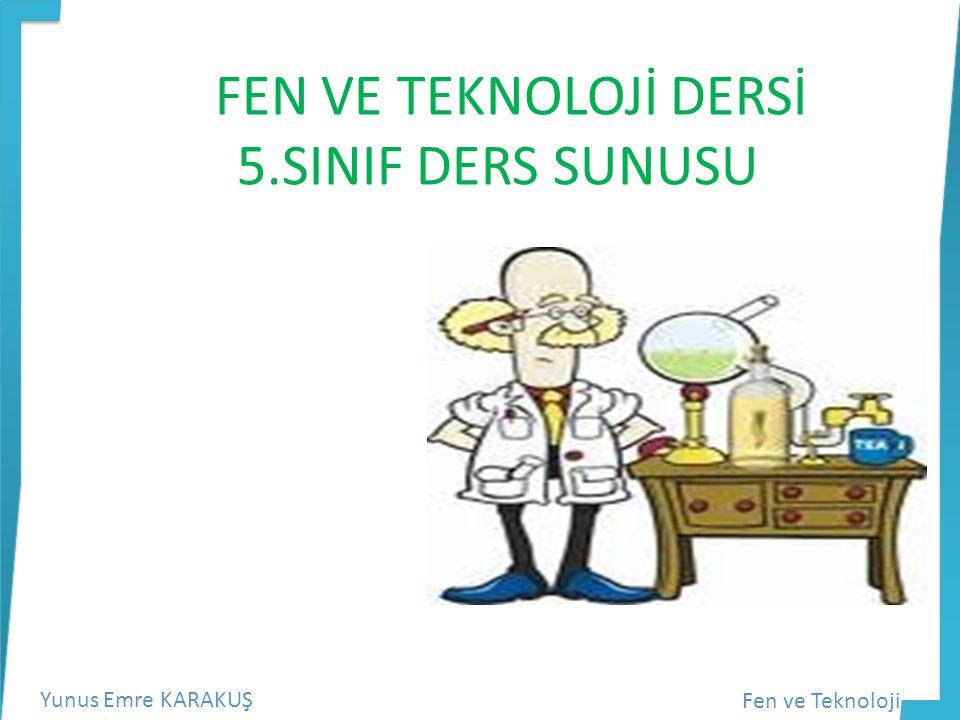FEN VE TEKNOLOJİ DERSİ 5.SINIF DERS SUNUSU