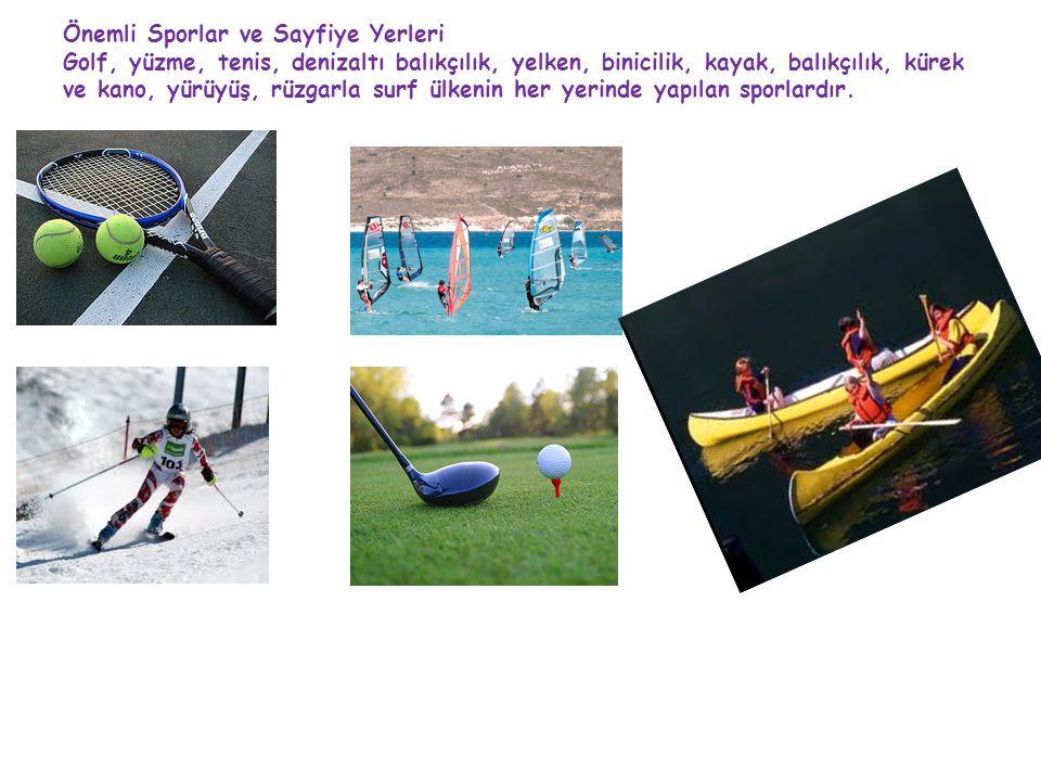 Önemli Sporlar ve Sayfiye Yerleri Golf, yüzme, tenis, denizaltı balıkçılık, yelken, binicilik, kayak, balıkçılık, kürek ve kano, yürüyüş, rüzgarla surf ülkenin her yerinde yapılan sporlardır.