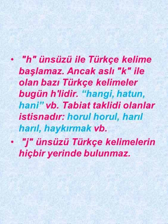 h ünsüzü ile Türkçe kelime başlamaz