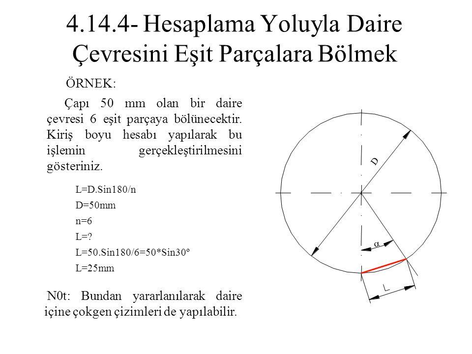 4.14.4- Hesaplama Yoluyla Daire Çevresini Eşit Parçalara Bölmek